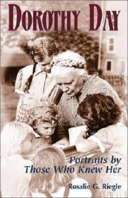 Dorothy Day: Portraits by Those Who Knew HerRiegle, Rosalie G. - Product Image