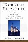 Dorothy Elizabeth: Building a Traditional Wooden SchoonerDuncan, Roger F. - Product Image
