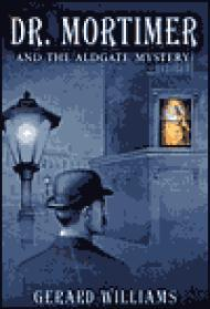 Dr. Mortimer and the Aldgate MysteryWilliams, Gerard - Product Image