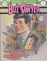 Dragon Lady Press: Roy Crane's Buz Sawyer No. 1Crane, Roy, Illust. by: Roy  Crane - Product Image