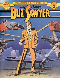 Dragon Lady Press: Roy Crane's Buz Sawyer No.3Crane, Roy, Illust. by: Roy  Crane - Product Image