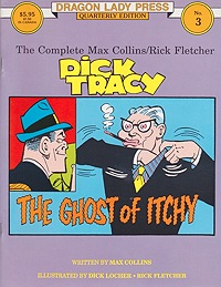 Dragon Lady Press: The Complete Max Collins/Rick Fletcher Dick Tracy - The Ghost of Itchy -  No. 3Collins, Max and Rick Fletcher with Dick Locher, Illust. by: Rick  Fletcher - Product Image