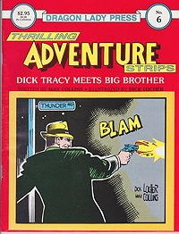 Dragon Lady Press: Thrilling Adventures Strips - No. 6: Dick Tracy Meets Big BrotherCollins, Max and Dick Locher, Illust. by: Dick  Locher - Product Image