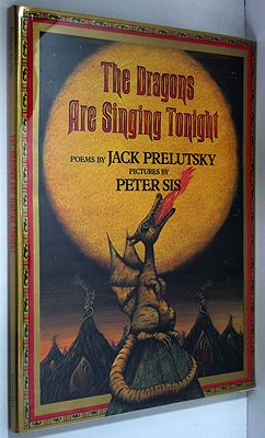 Dragons are Singing Tonight, ThePrelutsky, Jack/Peter Sis, Illust. by: Peter Sis - Product Image