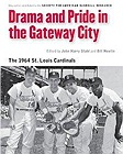 Drama and Pride in the Gateway City: The 1964 St. Louis Cardinals (Memorable Teams in Baseball History)Research, Society for American Baseball (SABR) - Product Image