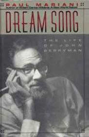 Dream Song: The Life of John BerrymanMariani, Paul L. - Product Image