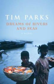 Dreams of Rivers and SeasParks, Tim - Product Image