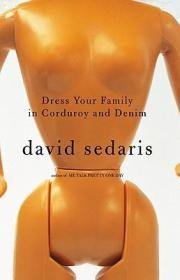 Dress Your Family in Corduroy and DenimSedaris, David - Product Image