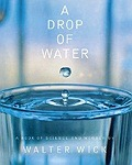 Drop Of Water, A : A Book of Science and WonderWick, Walter - Product Image