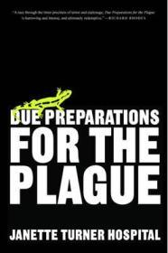 Due Preparations for the Plague: A NovelHospital, Janette Turner - Product Image