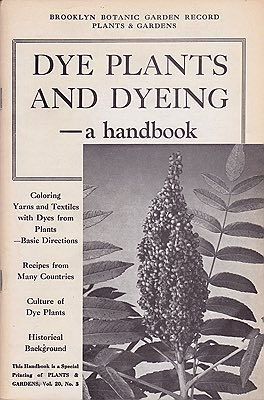 Dye Plants and Dyeing - A Handbook (Special Printing of Plants & Gardens, Vol. 20, No. 3)Schetky, EthelJane McD. (Guest Ed.); Woodward, Carol H. (Assoc. Ed.); et.al.  - Product Image