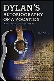 Dylan's Autobiography of a Vocation: A Reading of the Lyrics 1965-1967Renza, Louis A. - Product Image