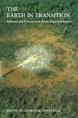 Earth in Transition, The : Patterns and Processes of Biotic ImpoverishmentWoodwell, George M. (Editor) - Product Image