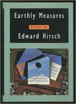Earthly Measures: PoemsHirsch, Edward - Product Image