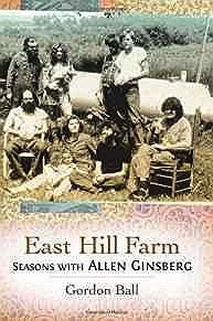 East Hill Farm: Seasons with Allen GinsbergBall, Gordon - Product Image