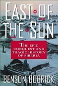East of the Sun: The Epic Conquest and Tragic History of SiberiaBobrick, Benson - Product Image