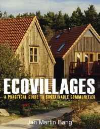 Ecovillages: A Practical Guide to Sustainable CommunitiesBang, Jan Martin - Product Image