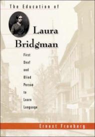 Education of Laura Bridgman, The : First Deaf and Blind Person to Learn LanguageFreeberg, Dr. Ernest - Product Image