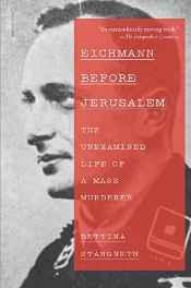 Eichmann Before Jerusalem: The Unexamined Life of a Mass MurdererStangneth, Bettina - Product Image