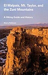 El Malpais, Mt. Taylor, and the Zuni Mountains: A Hiking Guide and History (Coyote Books)Robinson, Sherry - Product Image