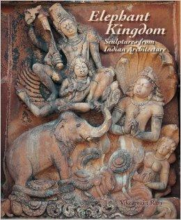 Elephant Kingdom: Sculptures from Indian ArchitectureRam, Vikramajit - Product Image