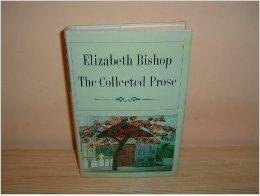 Elizabeth Bishop: The Collected ProseBishop, Elizabeth - Product Image