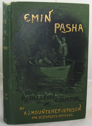 Emin Pasha and the Rebellion at the Equator: A Story of Nine Months Experiences in the Last of the Soudan ProvincesMounteney-Jephson, A. J. - Product Image