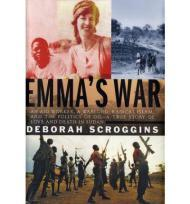 Emma's War: An Aid Worker, A Warlord, Radical Islam, and the Politics of Oil  A True Story of Love and Death in Sudanby: Scroggins, Deborah - Product Image
