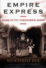 Empire Express: Building the First Transcontinental RailroadBain, David Haward - Product Image