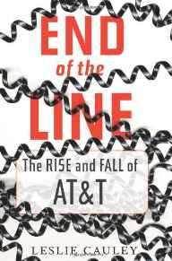 End of the Line: The Rise and Fall of AT&TCauley, Leslie - Product Image