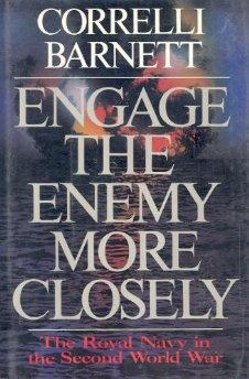 Engage the Enemy More Closely: The Royal Navy in the Second World WarBarnett, Correlli - Product Image