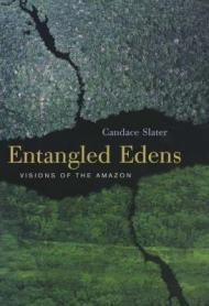Entangled Edens: Visions of the AmazonSlater, Candace - Product Image