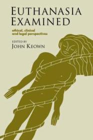 Euthanasia Examined: Ethical, Clinical and Legal PerspectivesKeown, John - Product Image