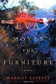 Eva Moves the Furniture: A NovelLivesey, Margot - Product Image