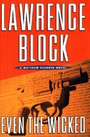 Even the Wicked: A Matthew Scudder NovelBlock, Lawrence - Product Image
