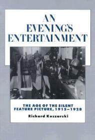 Evening's Entertainment, An : The Age of the Silent Feature Picture, 1915-1928Koszarski, Richard - Product Image