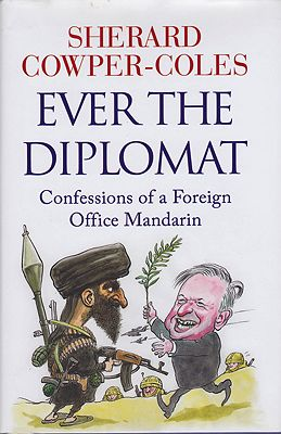 Ever the Diplomat: Confessions of a Foreign Office MandarinCowper-Coles, Sherard  - Product Image