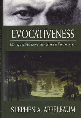 Evocativeness: Moving and Persuasive Interventions in PsychotherapyAppelbaum, Stephen A. - Product Image