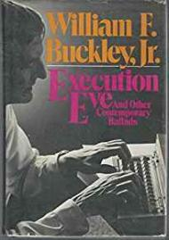 Execution Eve and Other Contemporary Balladsby: Buckley Jr., William F.  - Product Image