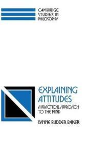 Explaining Attitudes: A Practical Approach to the MindBaker, Lynne Rudder - Product Image
