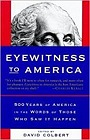 Eyewitness to America: 500 Years of America in the Words of Those Who Saw It HappenColbert, David - Product Image