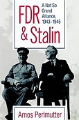 FDR & Stalin: A Not So Grand Alliance, 1943-1945Perlmutter, Amos - Product Image