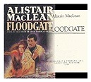 FLOODGATEMacLean, Alistair. - Product Image
