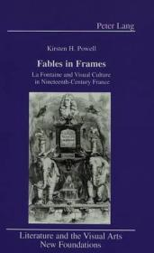 Fables in Frames: LA Fontaine and Visual Culture in Nineteenth-Century FrancePowell, Kirsten H. - Product Image