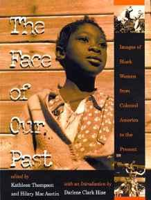 Face of Our Past, The: Images of Black Women from Colonial America to the PresentMacAustin, Hilary (Editor) - Product Image