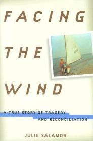 Facing the Wind: A True Story of Tragedy and ReconciliationSalamon, Julie - Product Image