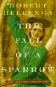 Fall Of A Sparrow, The : A NOVELby: Hellenga, Robert - Product Image