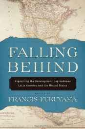 Falling behind: explaining the development gap between Latin America and the United StatesFukuyama, Francis - Product Image