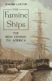 Famine Ships, The: The Irish Exodus to AmericaLaxton, Edward - Product Image