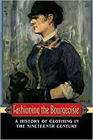 Fashioning the Bourgeoisie: A History of Clothing in the Nineteenth CenturyPerrot, Philippe - Product Image
